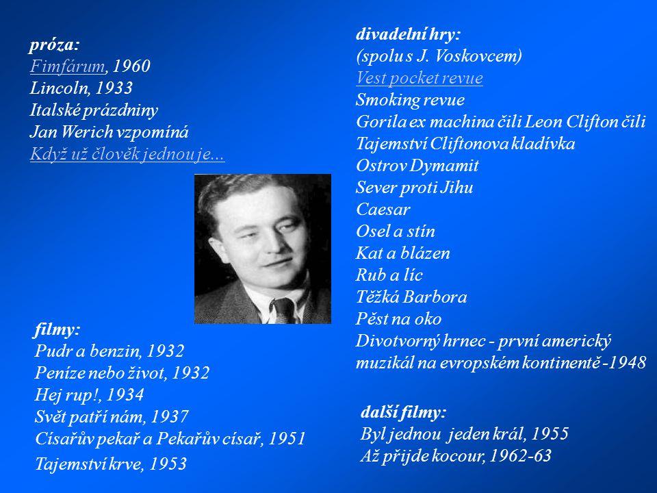 divadelní hry: (spolu s J. Voskovcem)