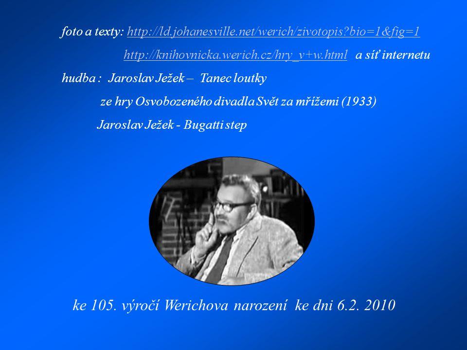 ke 105. výročí Werichova narození ke dni 6.2. 2010