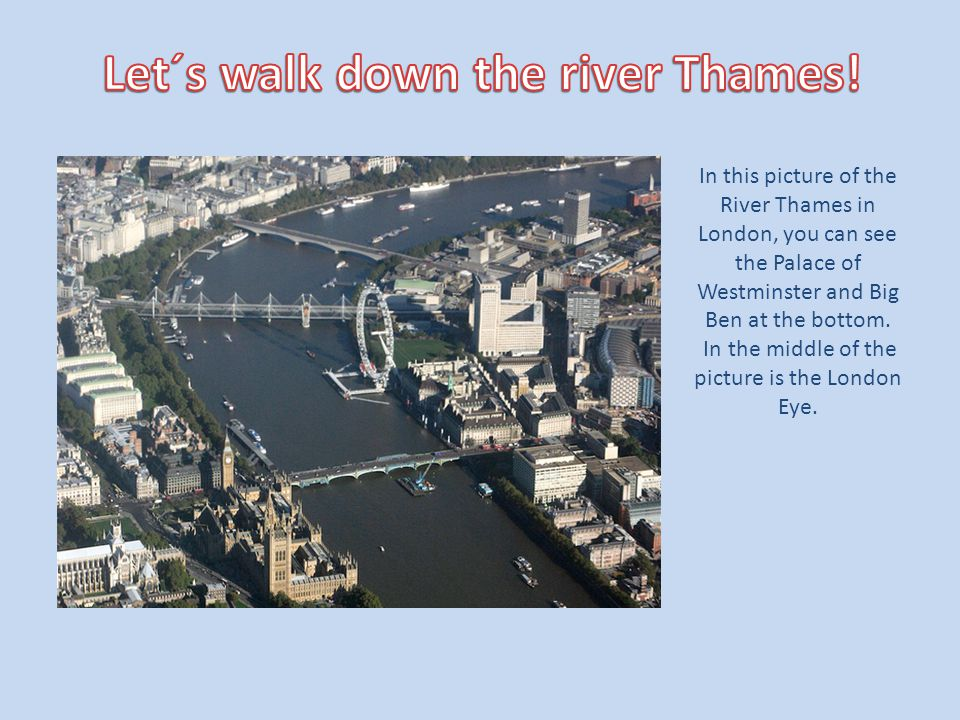 Let´s walk down the river Thames!