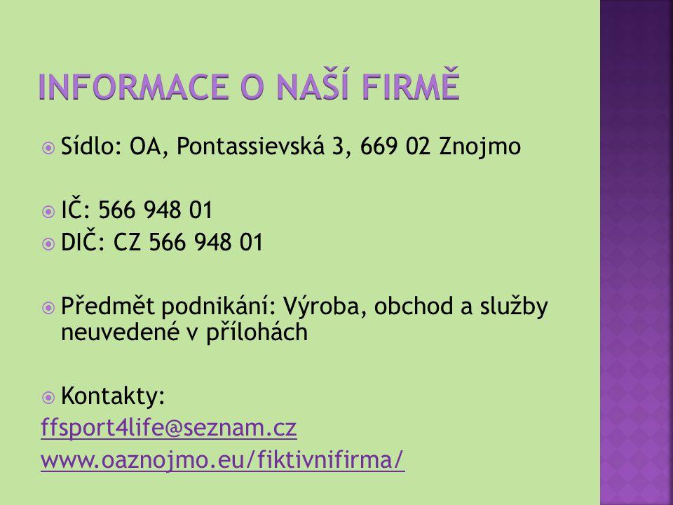 INFORMACE O NAŠÍ FIRMĚ Sídlo: OA, Pontassievská 3, 669 02 Znojmo