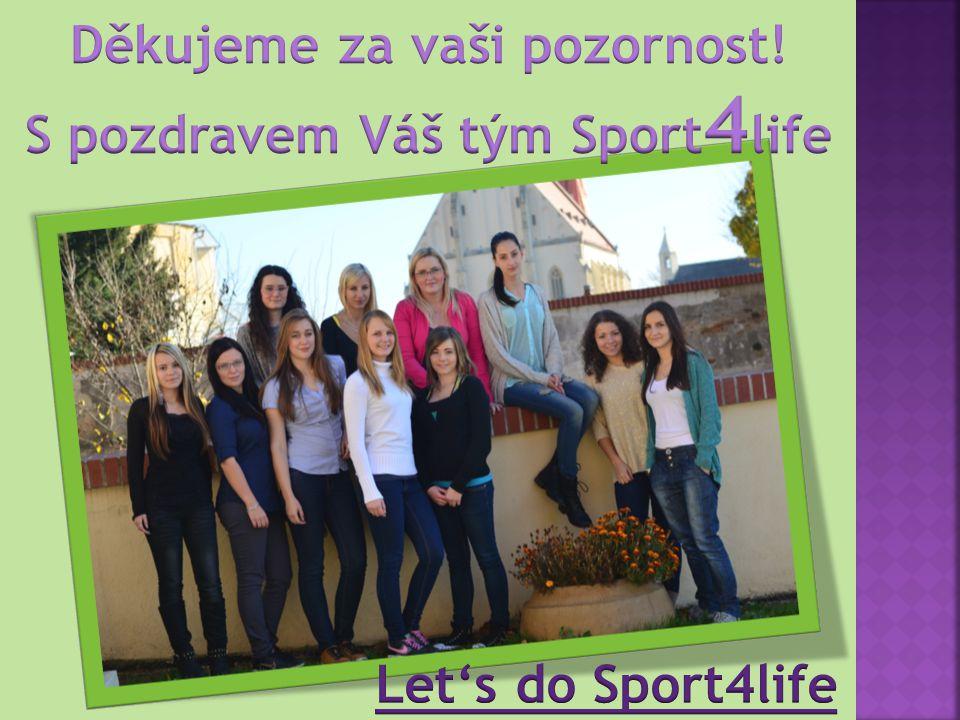 Děkujeme za vaši pozornost! S pozdravem Váš tým Sport4life