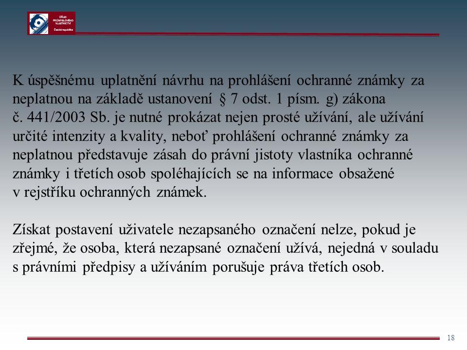 K úspěšnému uplatnění návrhu na prohlášení ochranné známky za neplatnou na základě ustanovení § 7 odst.