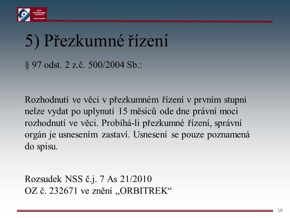 5) Přezkumné řízení § 97 odst. 2 z. č. 500/2004 Sb