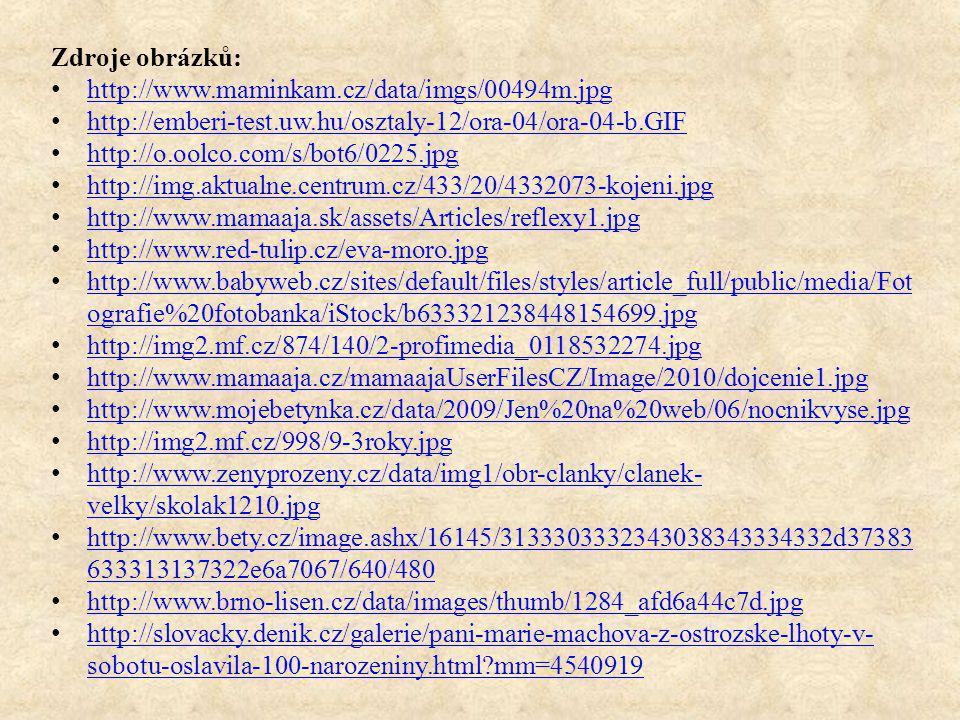 Zdroje obrázků: http://www.maminkam.cz/data/imgs/00494m.jpg. http://emberi-test.uw.hu/osztaly-12/ora-04/ora-04-b.GIF.