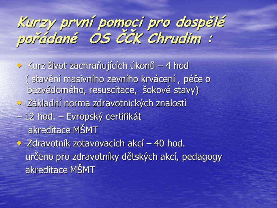 Kurzy první pomoci pro dospělé pořádané OS ČČK Chrudim :