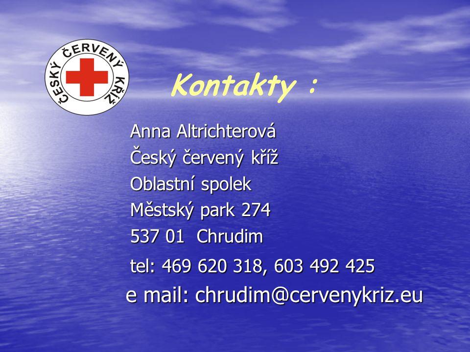 Kontakty : e mail: chrudim@cervenykriz.eu Anna Altrichterová