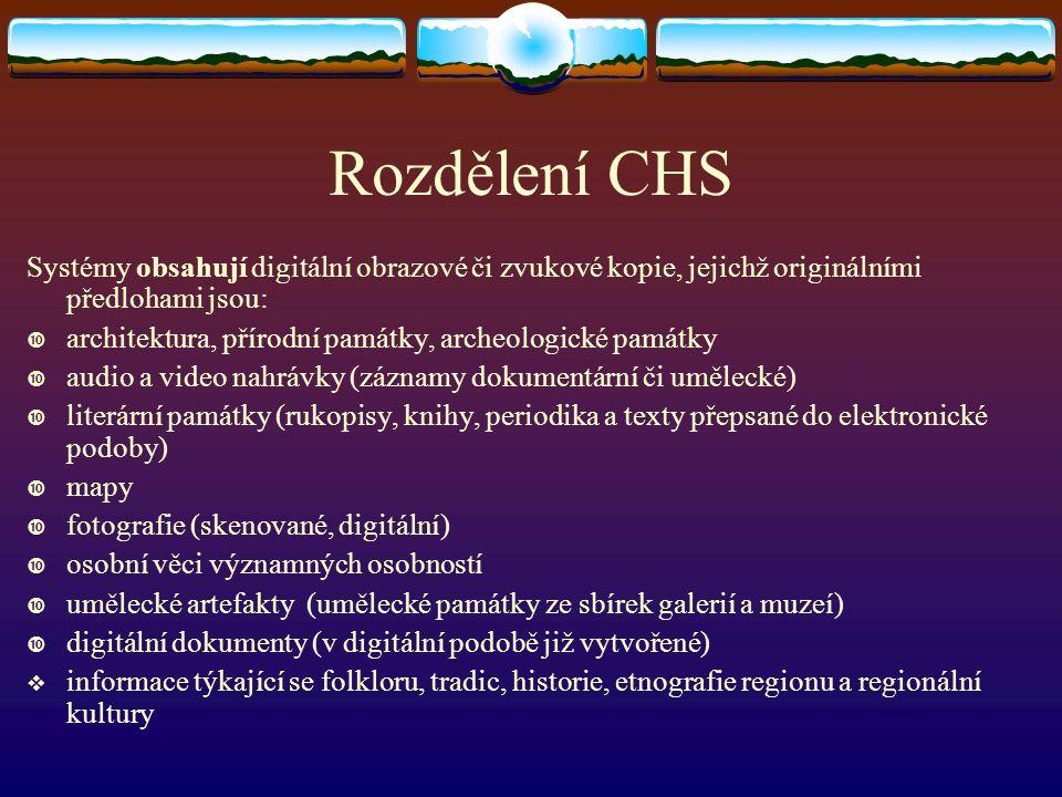 Rozdělení CHS Systémy obsahují digitální obrazové či zvukové kopie, jejichž originálními předlohami jsou: