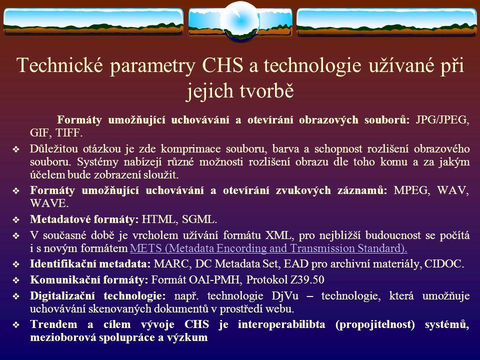 Technické parametry CHS a technologie užívané při jejich tvorbě