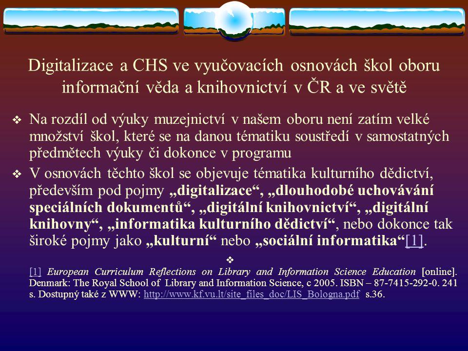 Digitalizace a CHS ve vyučovacích osnovách škol oboru informační věda a knihovnictví v ČR a ve světě