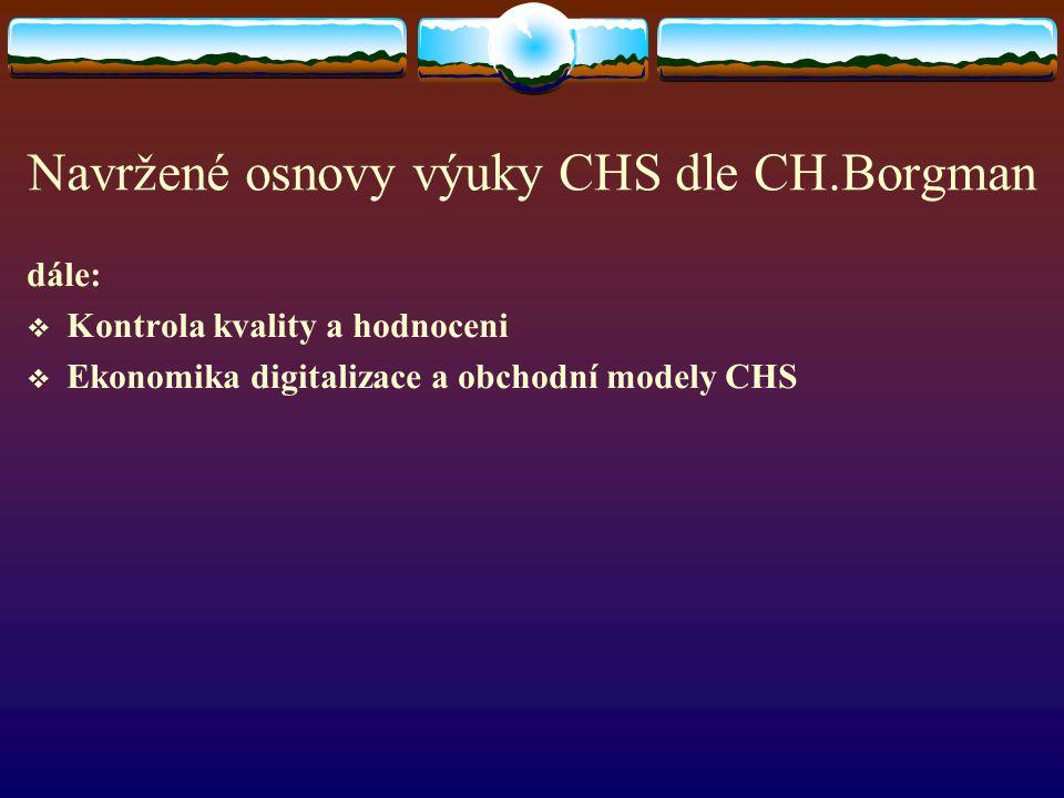 Navržené osnovy výuky CHS dle CH.Borgman