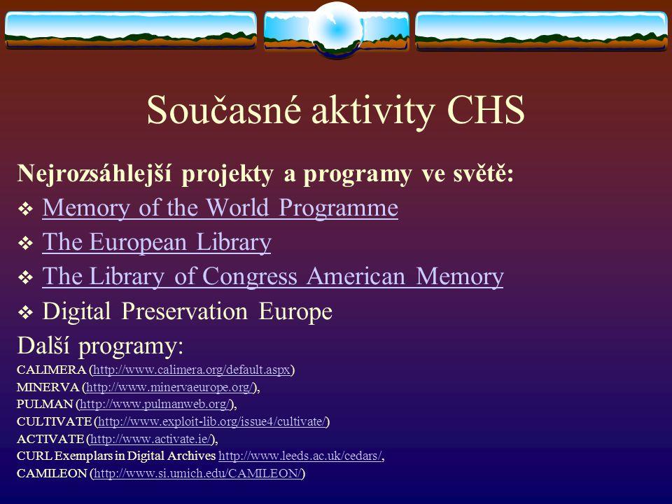 Současné aktivity CHS Nejrozsáhlejší projekty a programy ve světě: