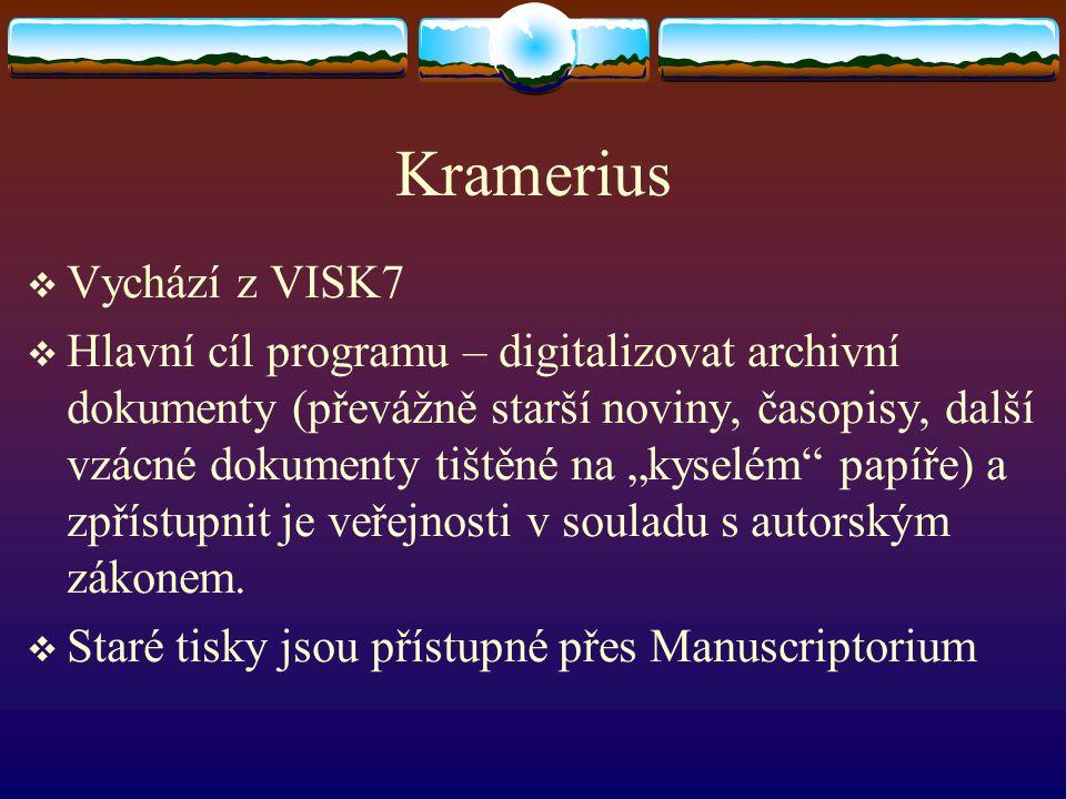 Kramerius Vychází z VISK7