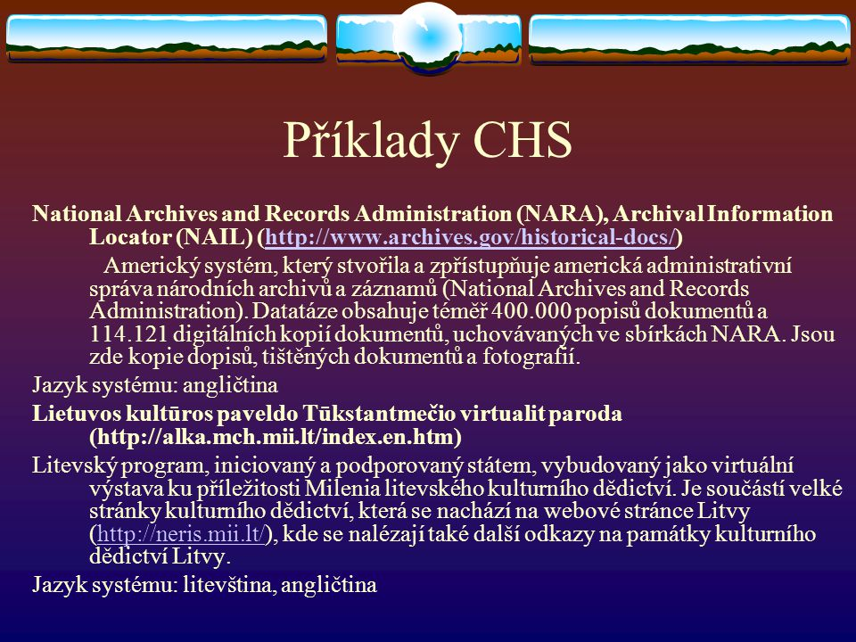 Příklady CHS National Archives and Records Administration (NARA), Archival Information Locator (NAIL) (http://www.archives.gov/historical-docs/)