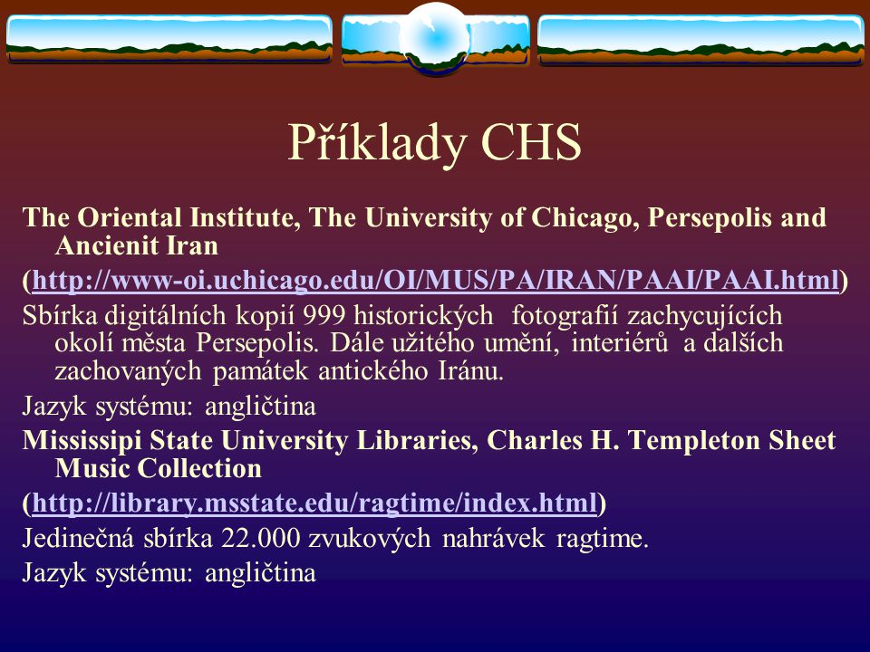 Příklady CHS The Oriental Institute, The University of Chicago, Persepolis and Ancienit Iran.