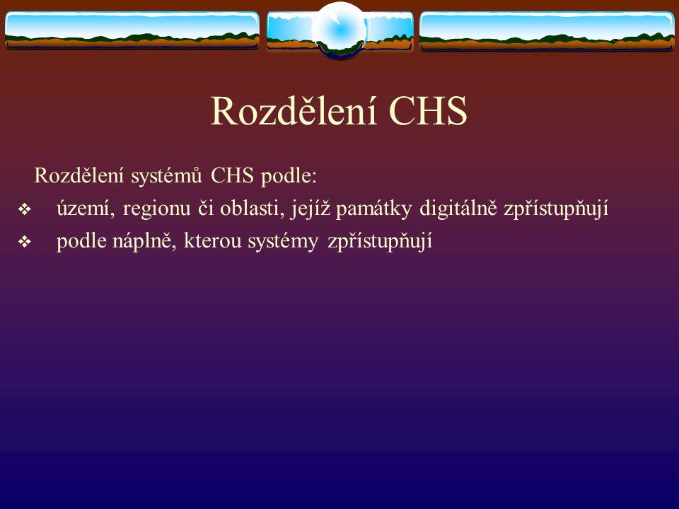Rozdělení CHS Rozdělení systémů CHS podle:
