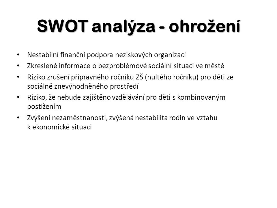 SWOT analýza - ohrožení