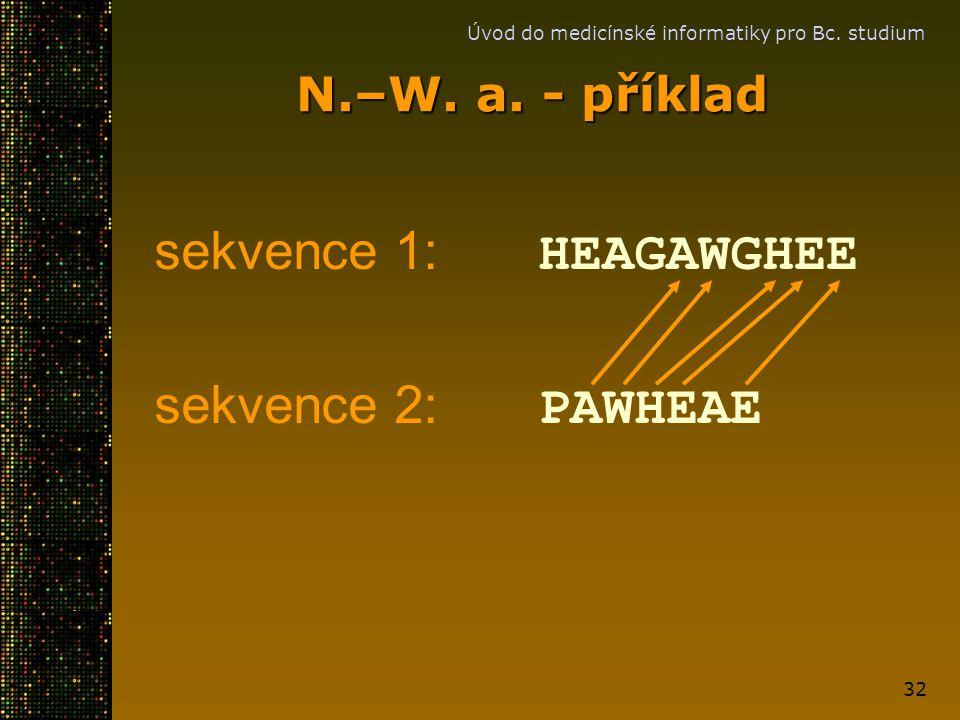 sekvence 1: HEAGAWGHEE sekvence 2: PAWHEAE N.–W. a. - příklad