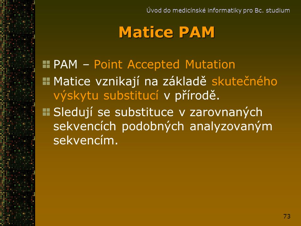 Matice PAM PAM – Point Accepted Mutation