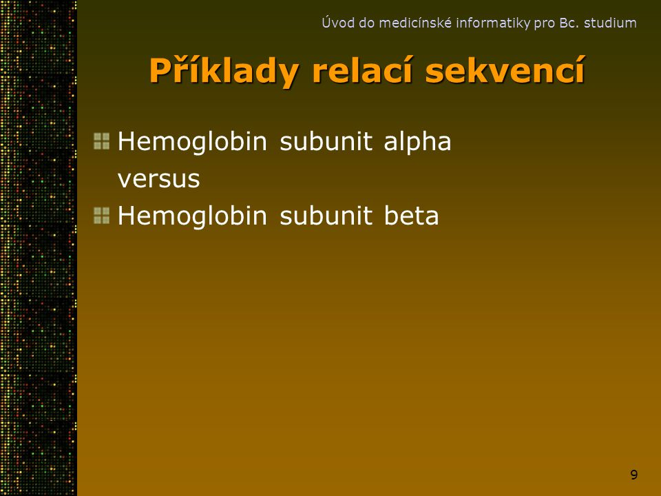Příklady relací sekvencí