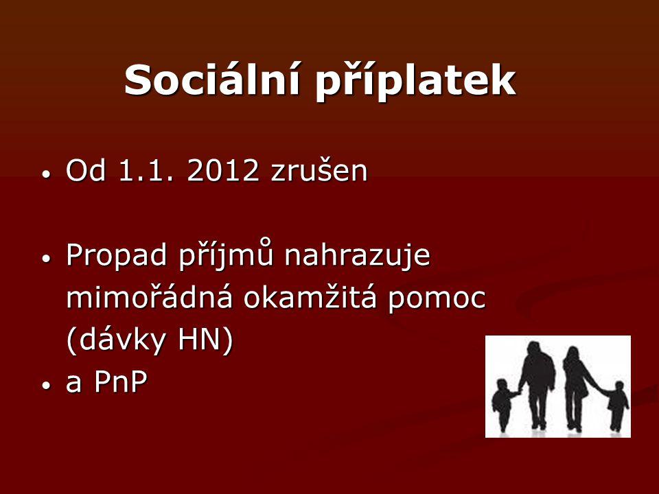 Sociální příplatek Od 1.1. 2012 zrušen Propad příjmů nahrazuje