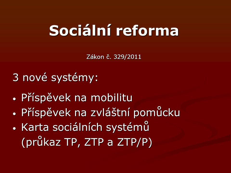 Sociální reforma 3 nové systémy: Příspěvek na mobilitu
