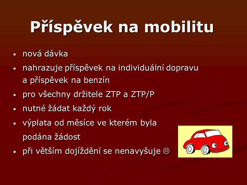 Příspěvek na mobilitu nová dávka