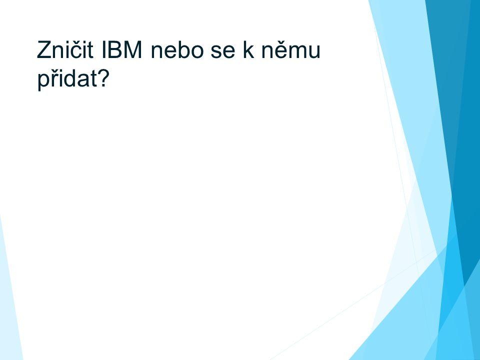 Zničit IBM nebo se k němu přidat