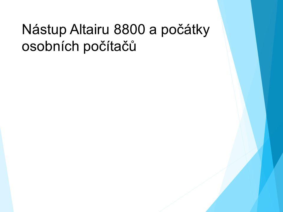 Nástup Altairu 8800 a počátky osobních počítačů