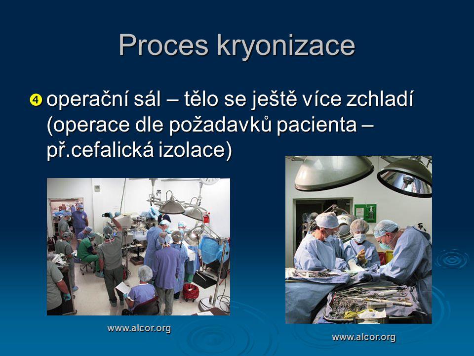 Proces kryonizace operační sál – tělo se ještě více zchladí (operace dle požadavků pacienta – př.cefalická izolace)
