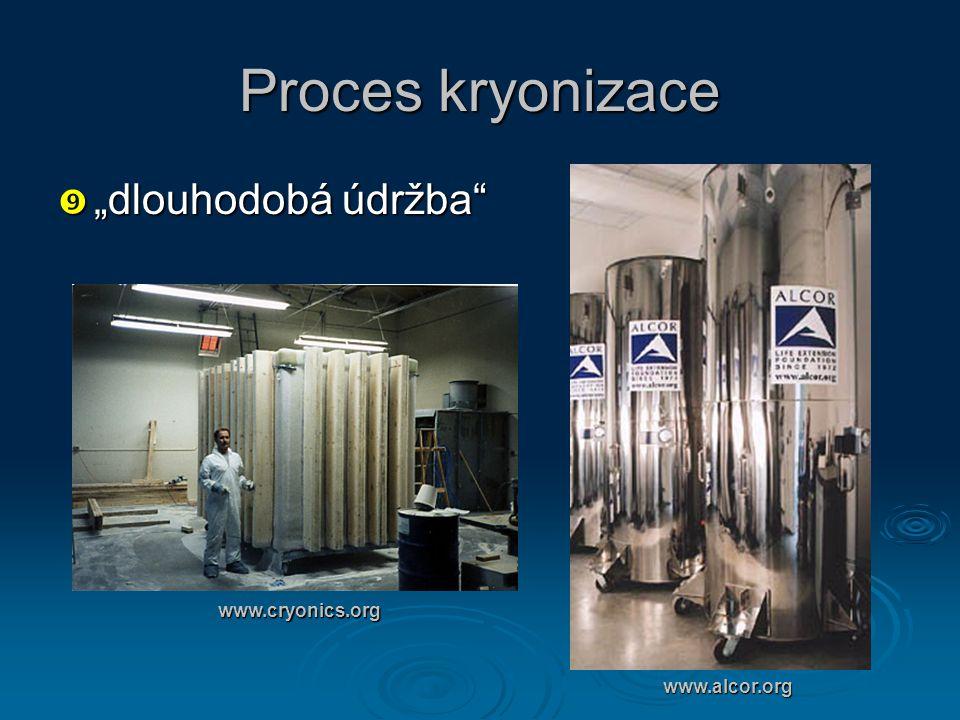 """Proces kryonizace """"dlouhodobá údržba www.cryonics.org www.alcor.org"""