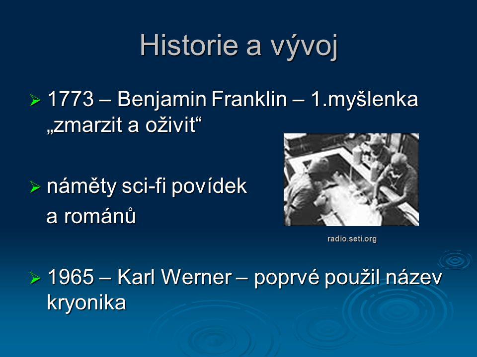 """Historie a vývoj 1773 – Benjamin Franklin – 1.myšlenka """"zmarzit a oživit náměty sci-fi povídek. a románů."""