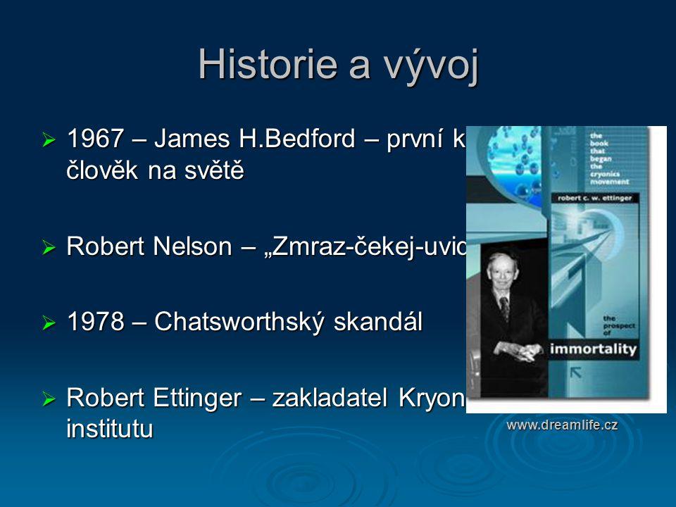 """Historie a vývoj 1967 – James H.Bedford – první kryonizovaný člověk na světě. Robert Nelson – """"Zmraz-čekej-uvidíš"""