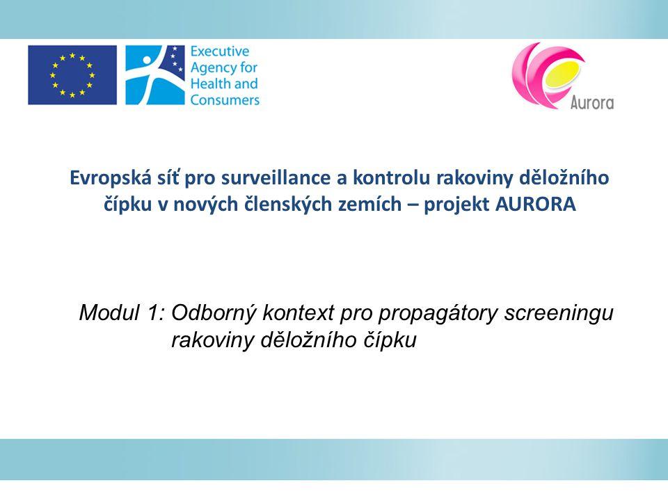 Evropská síť pro surveillance a kontrolu rakoviny děložního čípku v nových členských zemích – projekt AURORA