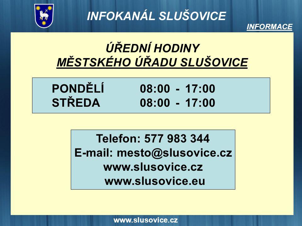 MĚSTSKÉHO ÚŘADU SLUŠOVICE E-mail: mesto@slusovice.cz