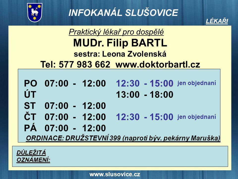 sestra: Leona Zvolenská Tel: 577 983 662 www.doktorbartl.cz
