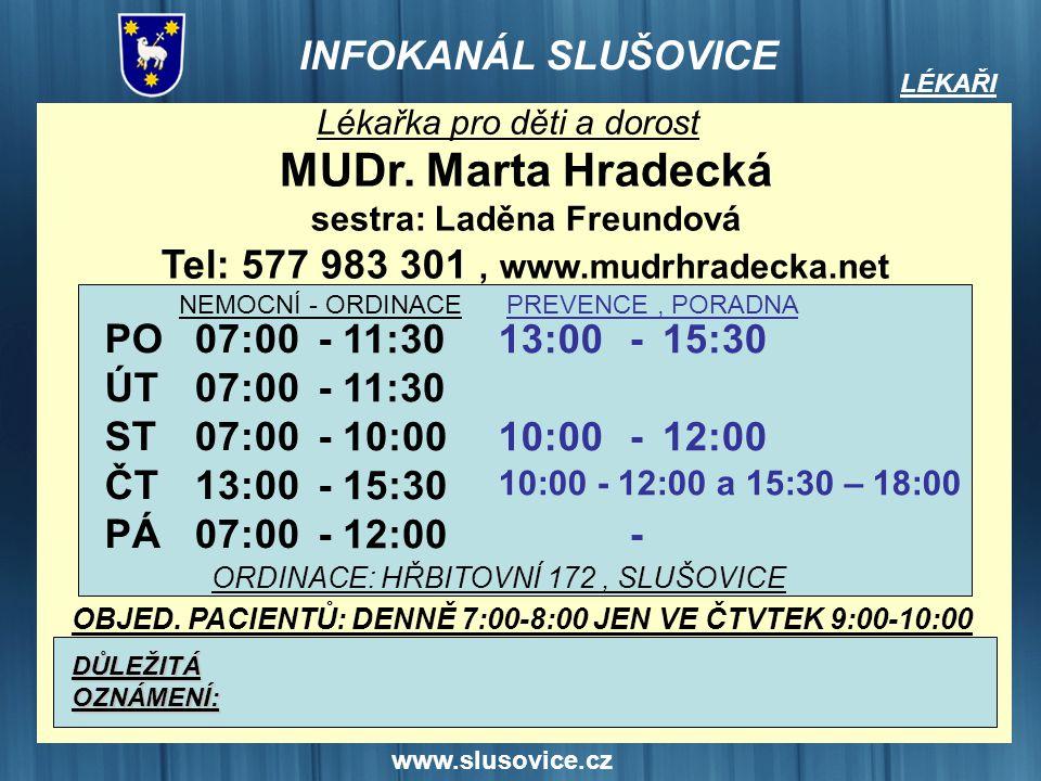 sestra: Laděna Freundová Tel: 577 983 301 , www.mudrhradecka.net