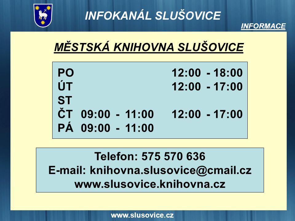 MĚSTSKÁ KNIHOVNA SLUŠOVICE E-mail: knihovna.slusovice@cmail.cz