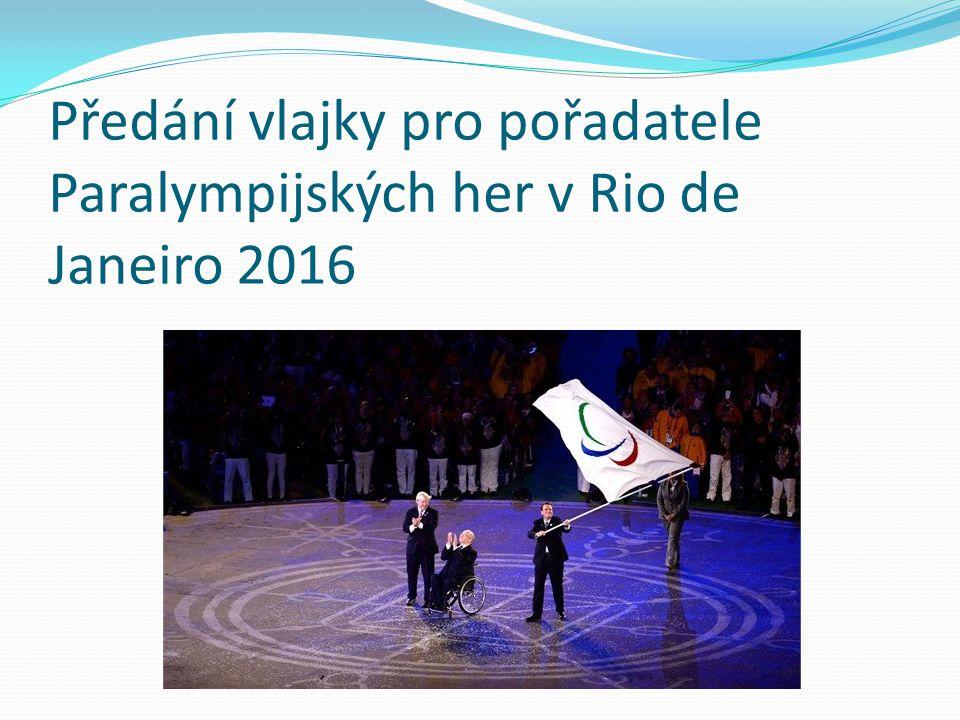 Předání vlajky pro pořadatele Paralympijských her v Rio de Janeiro 2016