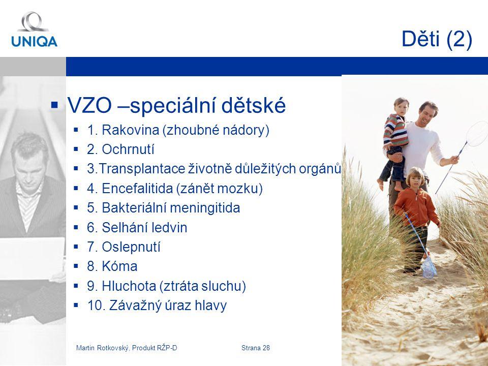 Děti (2) VZO –speciální dětské 1. Rakovina (zhoubné nádory)