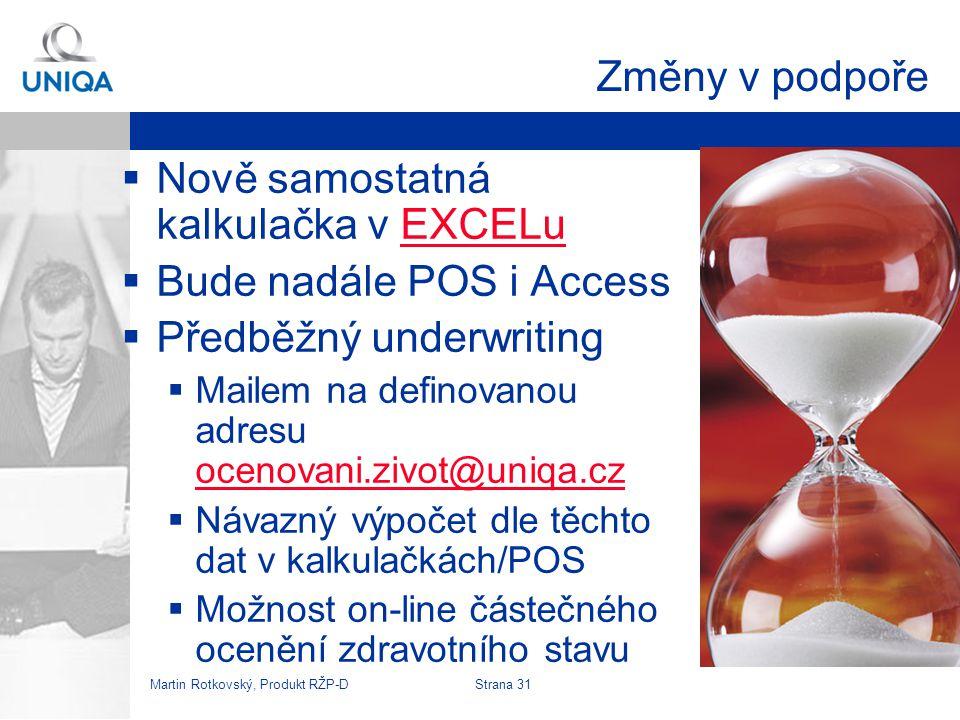 Nově samostatná kalkulačka v EXCELu Bude nadále POS i Access