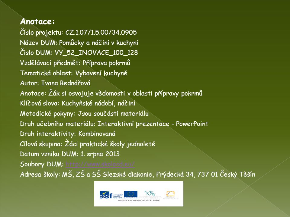 Anotace: Číslo projektu: CZ.1.07/1.5.00/34.0905
