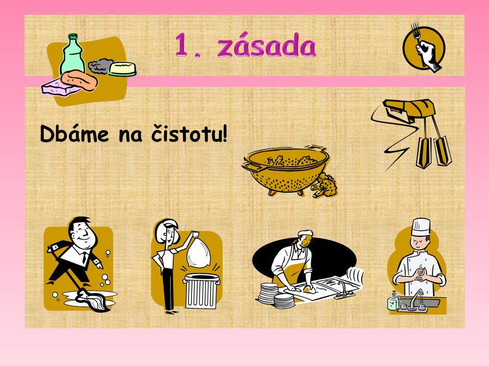 1. zásada Dbáme na čistotu!