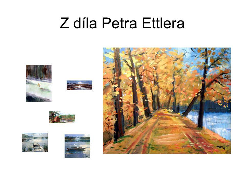 Z díla Petra Ettlera