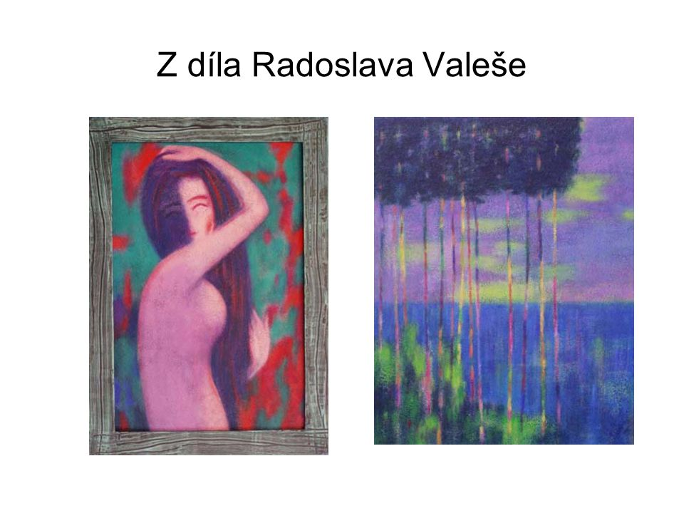 Z díla Radoslava Valeše
