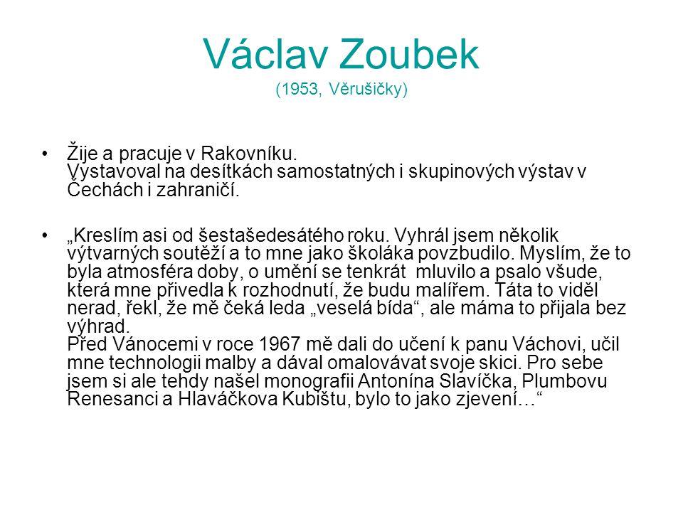 Václav Zoubek (1953, Věrušičky)
