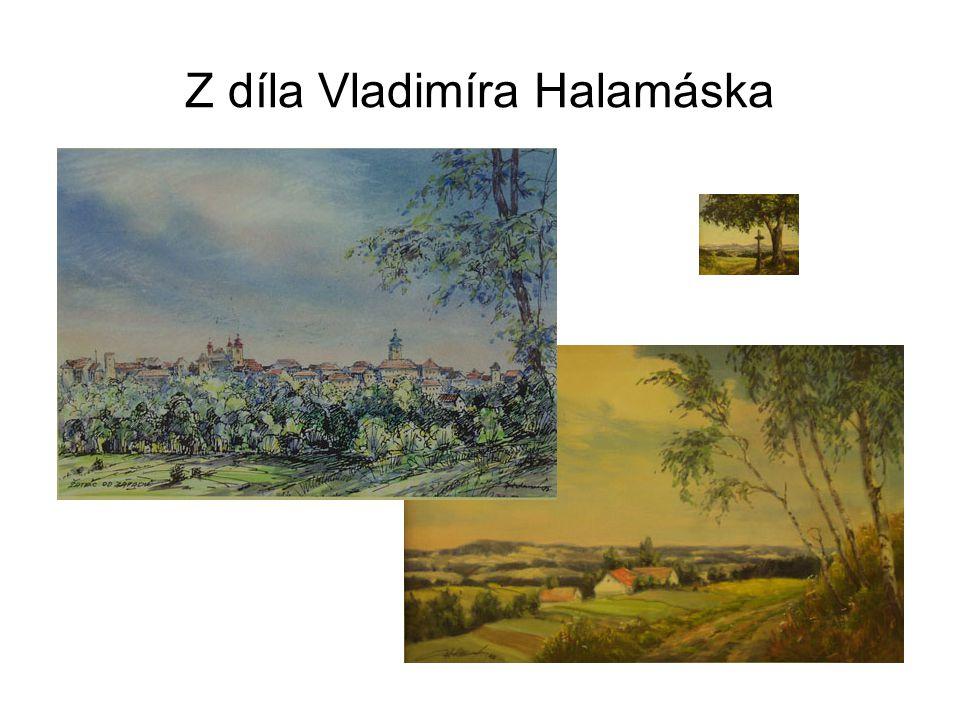 Z díla Vladimíra Halamáska