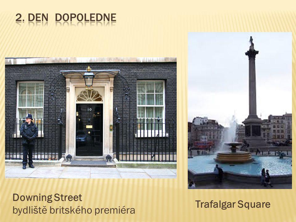 2. Den dopoledne Downing Street bydliště britského premiéra
