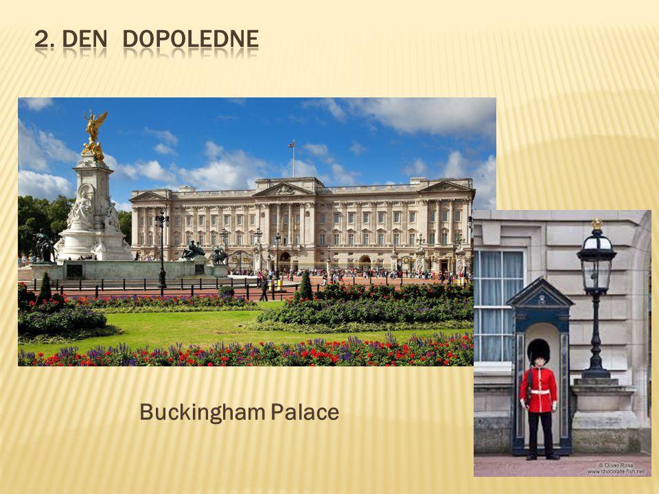 2. Den dopoledne Buckingham Palace