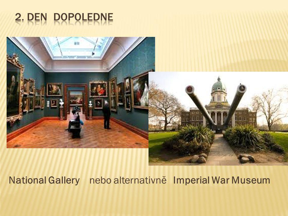2. Den dopoledne National Gallery nebo alternativně