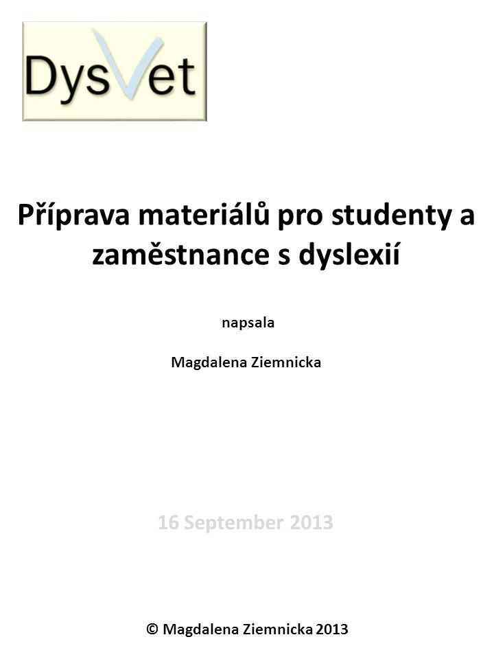 Příprava materiálů pro studenty a zaměstnance s dyslexií